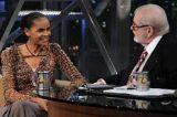 Marina Silva fala que Dilma é chantageada pelo Congresso em entrevista ao Programa do Jô
