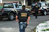 PF nas ruas: Megaoperação contra tráfico e lavagem de dinheiro é deflagrada na Bahia e mais nove estados